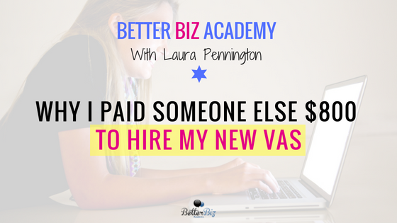 Why_I_Paid_Someone_Else_$800_to_Hire_My_New_VAs_-_Blog_Cover.png