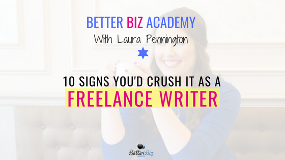 10_Signs_You_d_Crush_It_as_a_Freelance_Writer_-_Blog_Cover.png