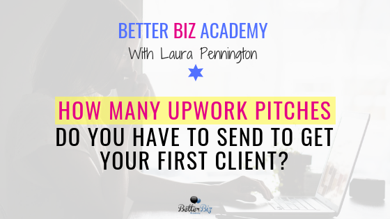 How Many Upwork Pitches Do You Have to Send To Get Your First Client?