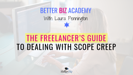 The Freelancer's Guide to Dealing with Scope Creep