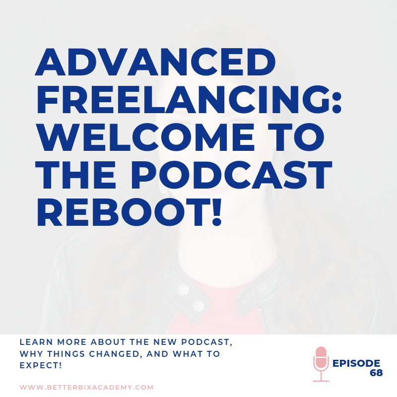Welcome to Advanced Freelancing: Podcast Reboot-EP068