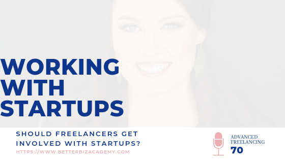 Should Freelancers Work with Startups?-EP070