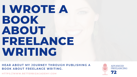 I Wrote a Book About Freelance Writing-EP072
