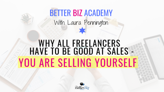 Why All Freelancers Have to Be Good At Sales – You Are Selling Yourself