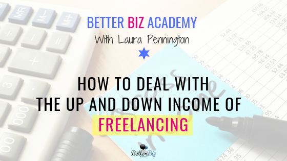 How to Deal with the Up and Down Income of Freelancing