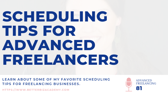 Scheduling Tips for Advanced Freelancers-EP081