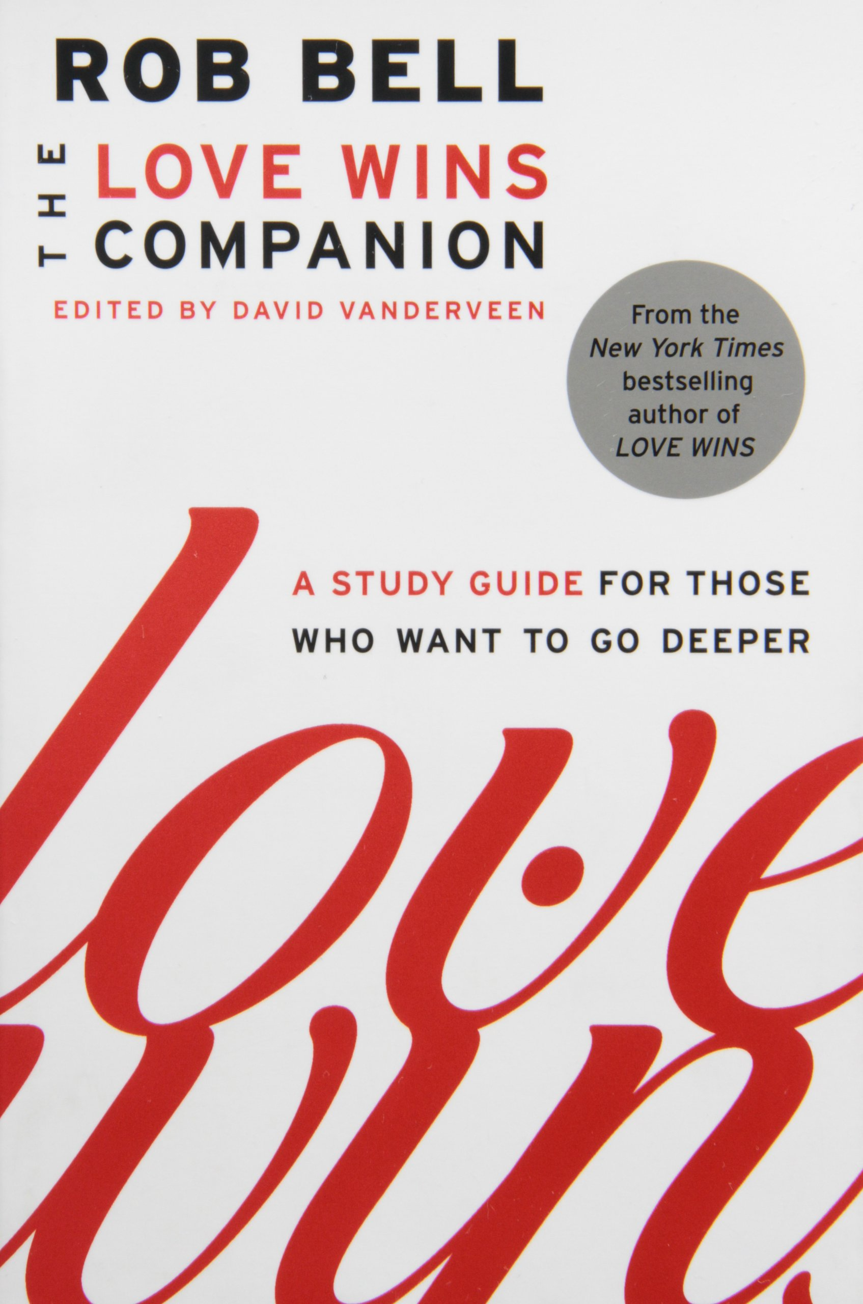 - David is the editor of the official companion book to Rob Bell's bestselling Love Wins:The Love Wins Companion A Study Guide for Those Who Want to Go Deeper