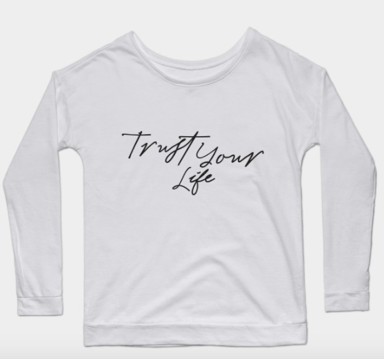 trust your life dolman t shirt.png