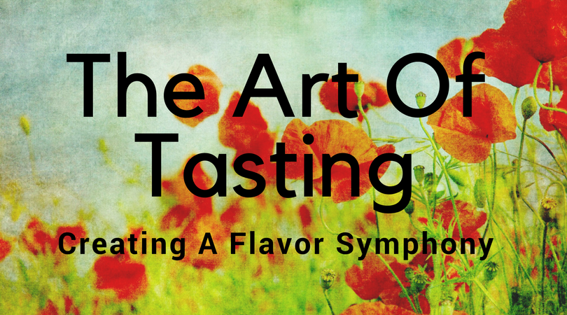 Creating a Flavor Symphony   Whether eating, cooking, or creating a cocktail, the art of learning how to methodically taste all the elements of a dish can be something that lasts a lifetime and can be used daily. Try following this outline taught to me by a renowned Hungarian Chef.  Let me explain. First, you must learn how to interpret what you are tasting and then you can enhance and perfect the taste. This same procedure can be used when creating a dish or a cocktail to make sure that it is well-balanced, full-bodied, and has flair.   Think about it as an artist would create a painting: The background of the picture is the depth or the base of dish, the middle ground is the storyline, or flavor accents, and around the edge (and sprinkled throughout) are the highlights. The highlights give style and personality to the dish while dancing around and giving  sizzle  to the finished piece. Then lastly, think about tying this all together as an exciting work of art.   This is really what the art of being able to taste is about: The ability to analyze each dish as you finalize it prior to service! Sounds easy, right?   So, let's start with the depths of the dish that is created by the base flavor. This can be tasted at the back of the mouth as a feeling of fullness. As you think about, and taste, the actual base flavor of the dish, consider the following: is it full enough, is it totally there by itself without any accents, or is it flat? This can be the type of stock you use when making soup. It can be the base drink when creating a cocktail. However, before you deal with the accents and highlights, you must have a full base; otherwise the resulting blend will be flat (like making soup with water versus stock.) To add substance to your base, try reducing the stock to make it stronger or add in bouillon. Do not skip this step. While it is true, you can add bouillon at the end, you are wasting your time, sorting out accent flavors if your base is flat to begin with. Once