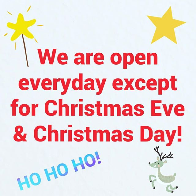 That's right! We are open everyday of the holiday apart from today and tomorrow! Have a very merry Christmas and we'll see you on Boxing Day! 🎅🏻🎅🏻🎅🏻🍔🍔🍔