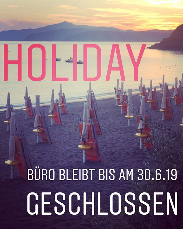 Betriebsferien bis am 30.6.19. See you soon! #holidays #sobeautiful 🎶☀️😎