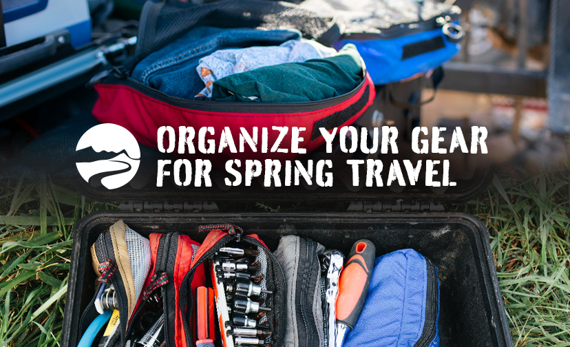 Organize your gear for Spring travel