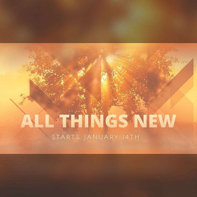 "Join us tomorrow morning 11:00 am as we continue our series ""All Things New"""