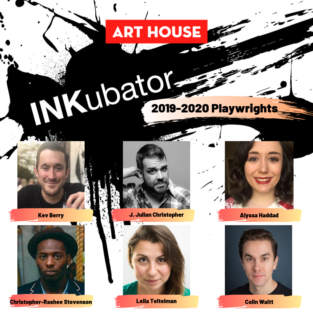 From 2019-2020, she will be Artist in Residence at Art House Productions INKubator New Play Lab, where she will develop a new full length play. More information  here .