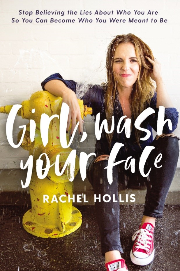 Rachel Hollis - Girl Wash Your Face