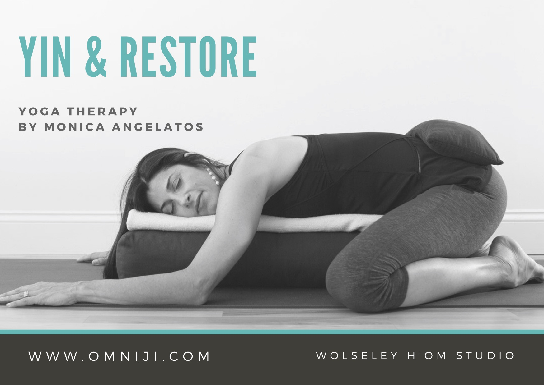 Yin & Restore - Thursdays 12-1:15pmJoin this 5-week registered class session. This specialty class combines, both Yin and Restorative yoga to increase your mobility and range of motion while restoring the nervous system. Deep but gentle stretches, with long holds open up the body, while completely supported with the use of eye-pillows, flax-bags, bolsters, blankest and blocks. A great deal of personal attention can be expected as Monica likes to be hand-on with her assists. This soothing, meditative, self-care class will restore balance between the mind and body and will up lift your heart. $100 + GST