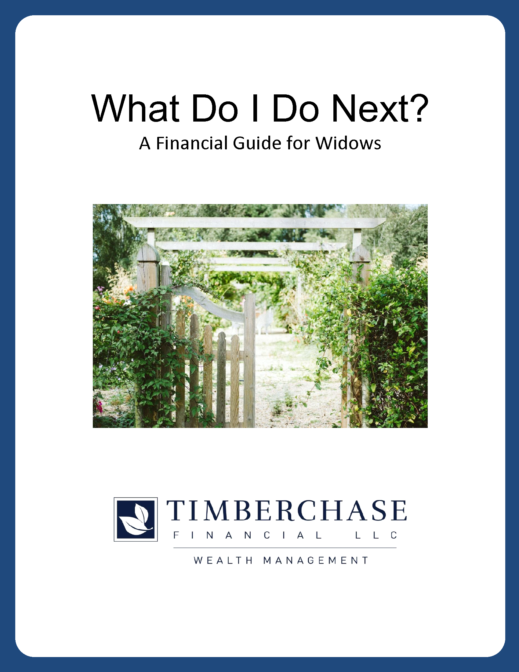 Click here to read our publication What Do I Do Next: A Financial Guide for Widows.