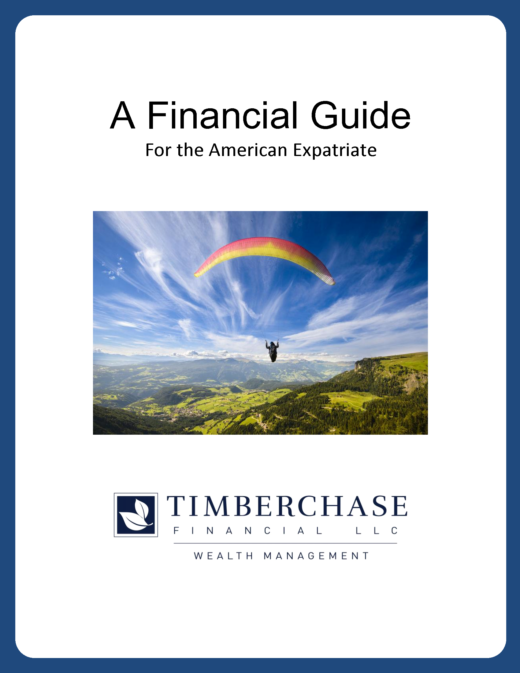 Click here to read our publication A Financial Guide for the American Expatriate.