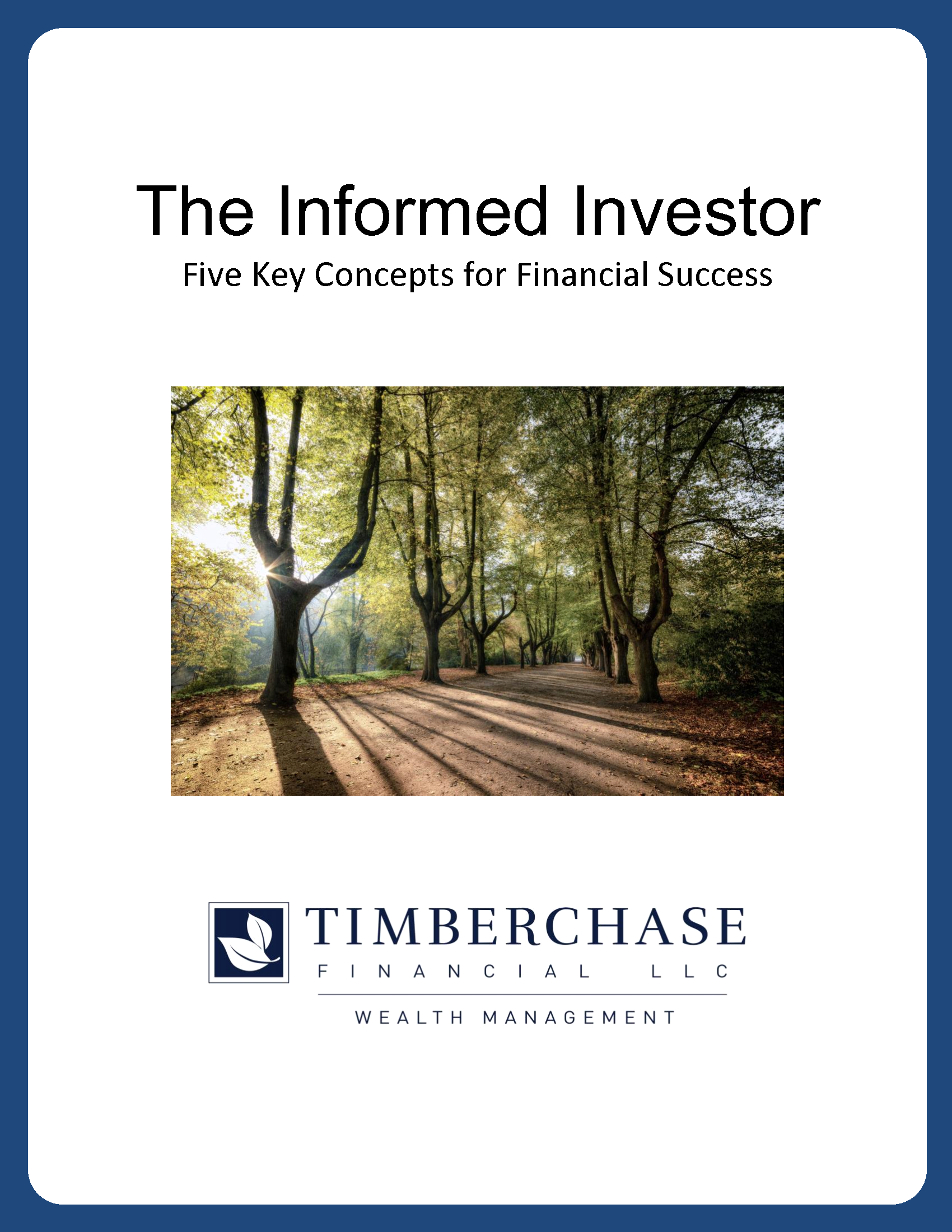 Click here to read our publication The Informed Investor: Five Key Concepts for Financial Success.