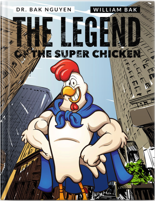 The Legend of the Super Chicken - Cover - Dr. Bak Nguyen & William Bak.png