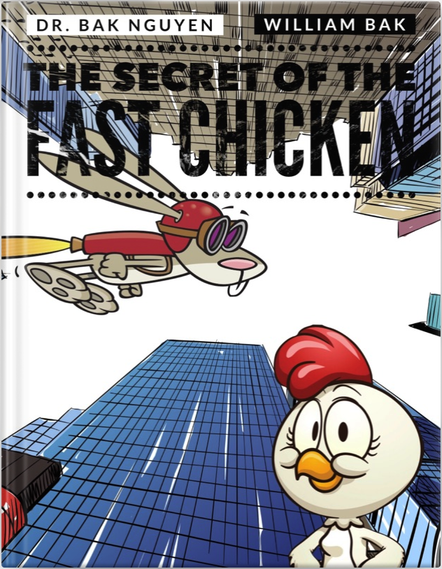 The Secret of the Fast Chicken - Cover - Dr. Bak Nguyen and William Bak.png