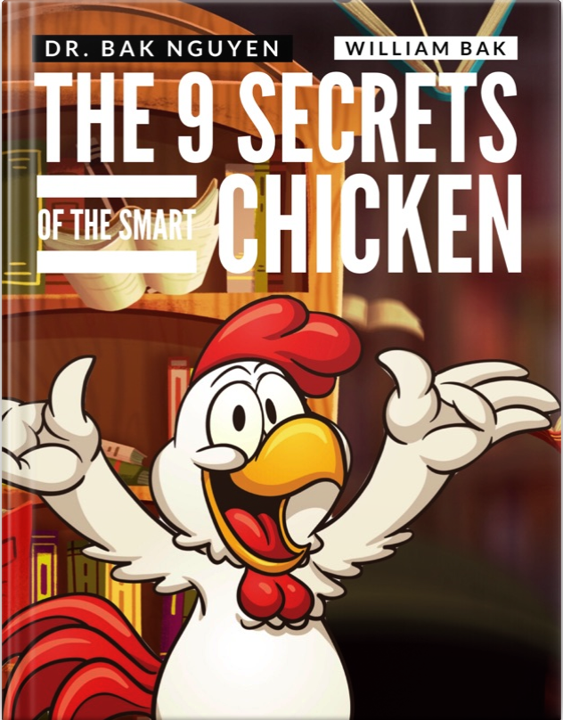 The 9 Secrets of the Smart Chicken - Cover - Dr. Bak Nguyen & William Bak.png