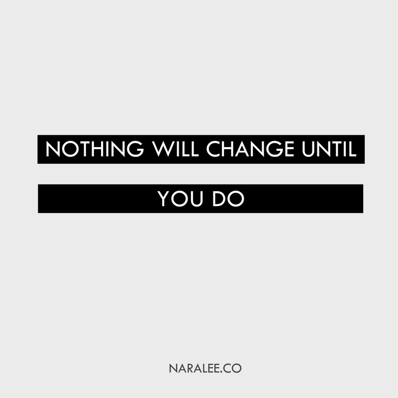 quote-nothing-will-change-until-you-do