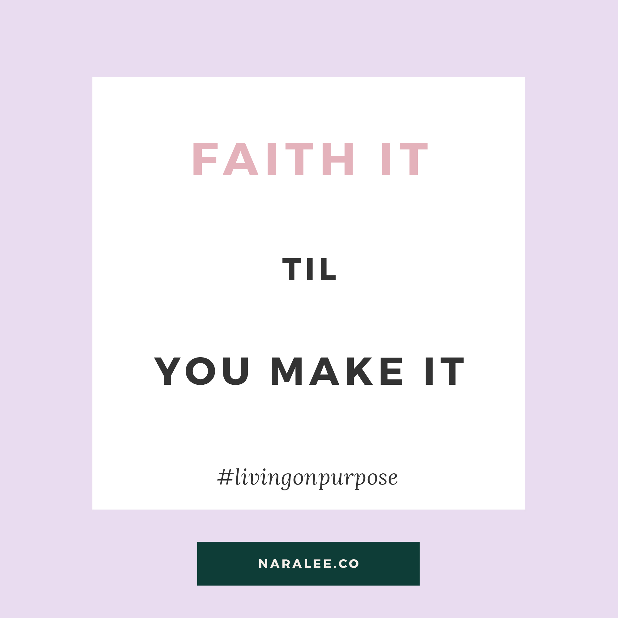 FAITH-IT-TIL-YOU-MAKE-IT-[Rising-Strong] Faith-Quotes-Nara-Lee-Quotes-Faith-4
