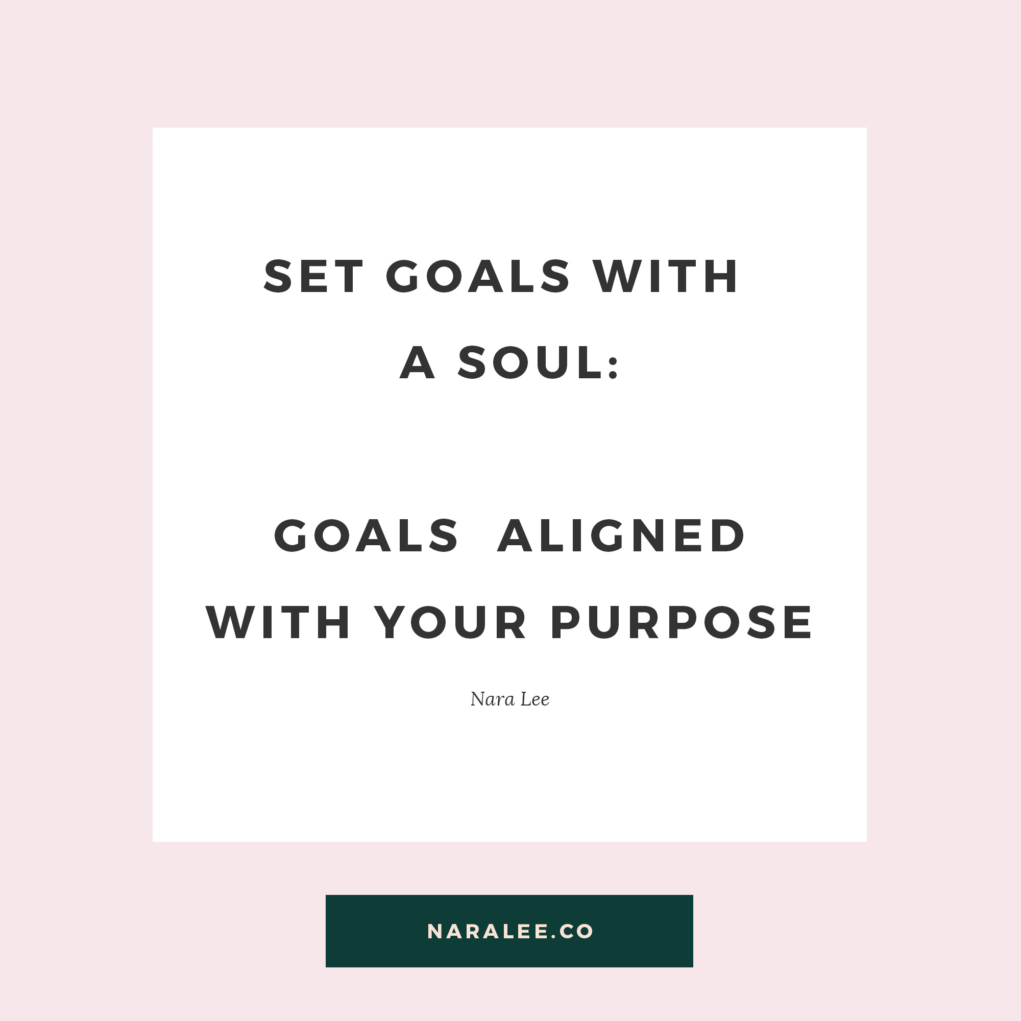 [Purpose-Quotes] Nara Lee Quotes Goals with a Soul.png