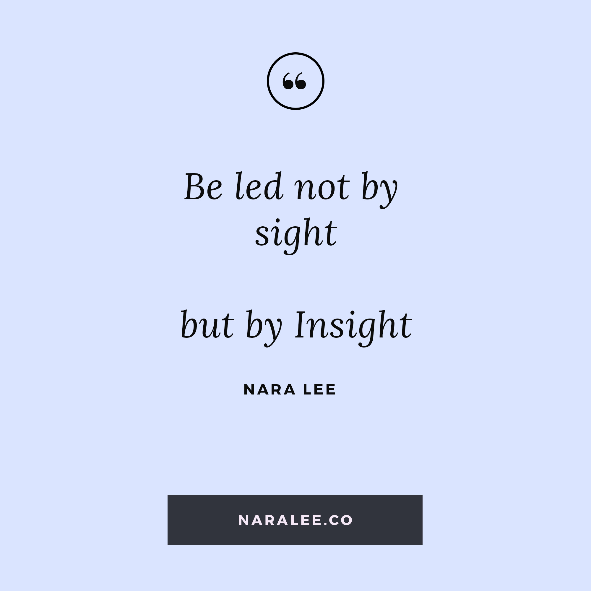 [Living-on-Purpose-Quotes] Nara Lee Quotes -Faith Quotes- Led by Insight copy.jpg