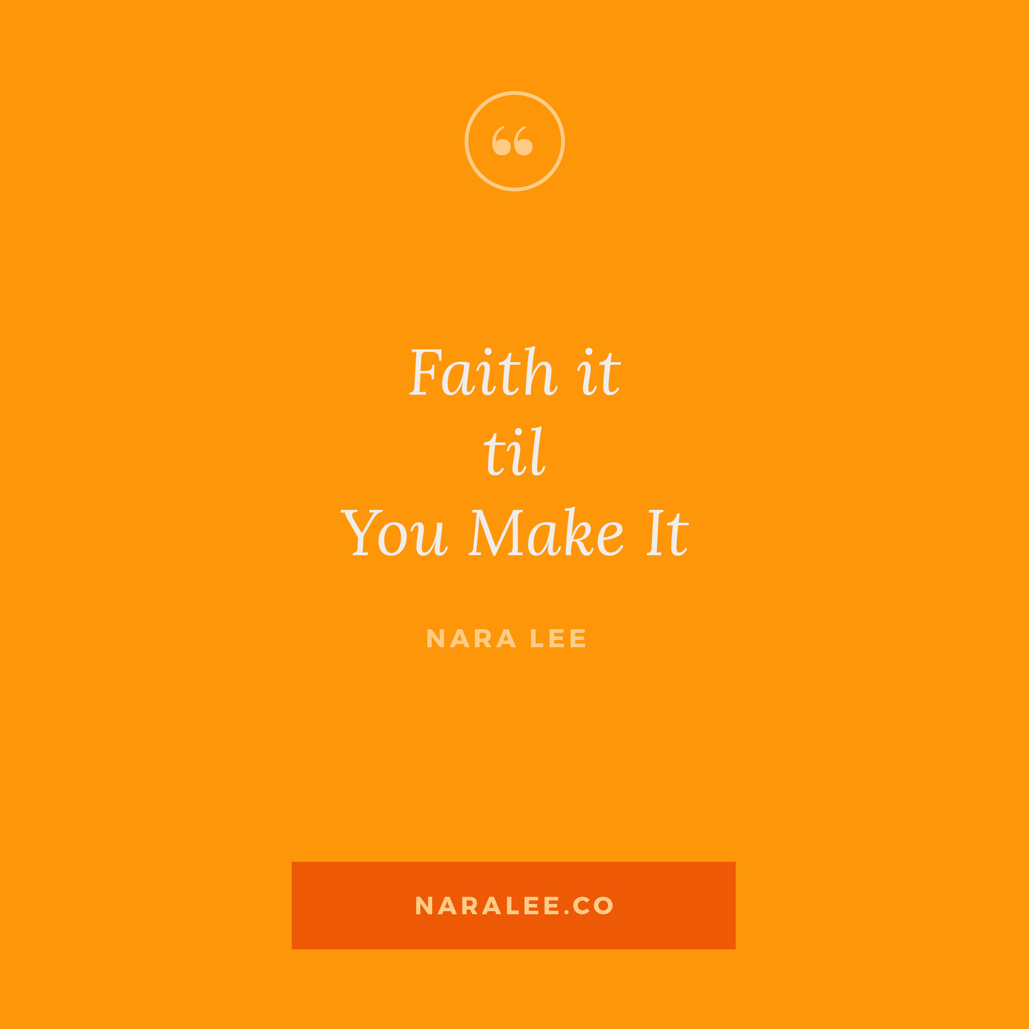 [Rising-Strong-Quotes] Nara Lee Quotes - Faith it, til you Make It.jpg