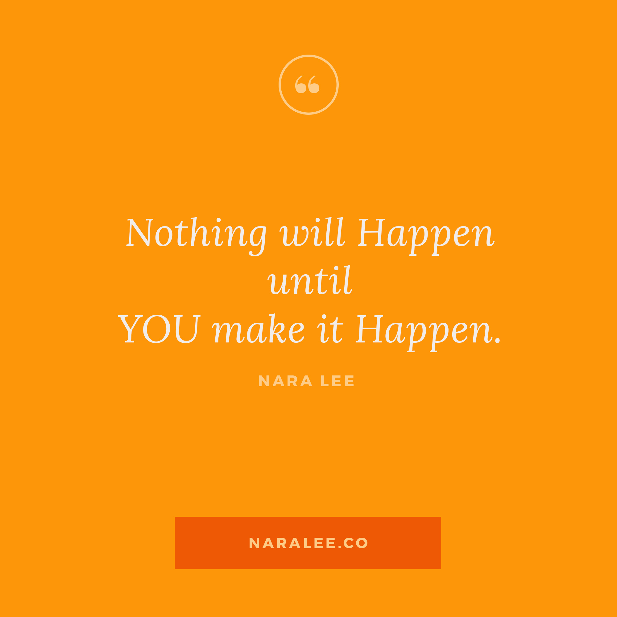 [Rising-Strong-Quotes] Nara Lee Quotes - Make it Happen.jpg