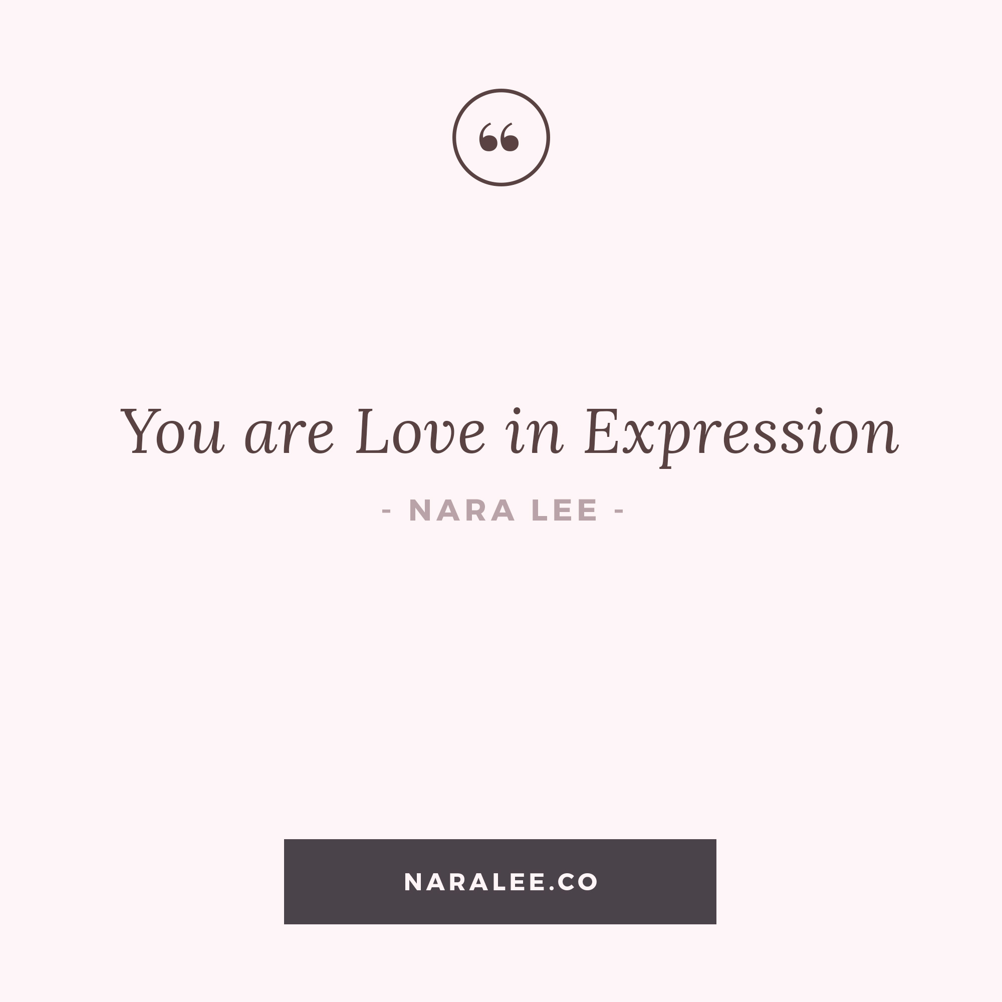 [Self-Love-Quotes] Nara Lee Quotes - You are Love in Expression-2.jpg