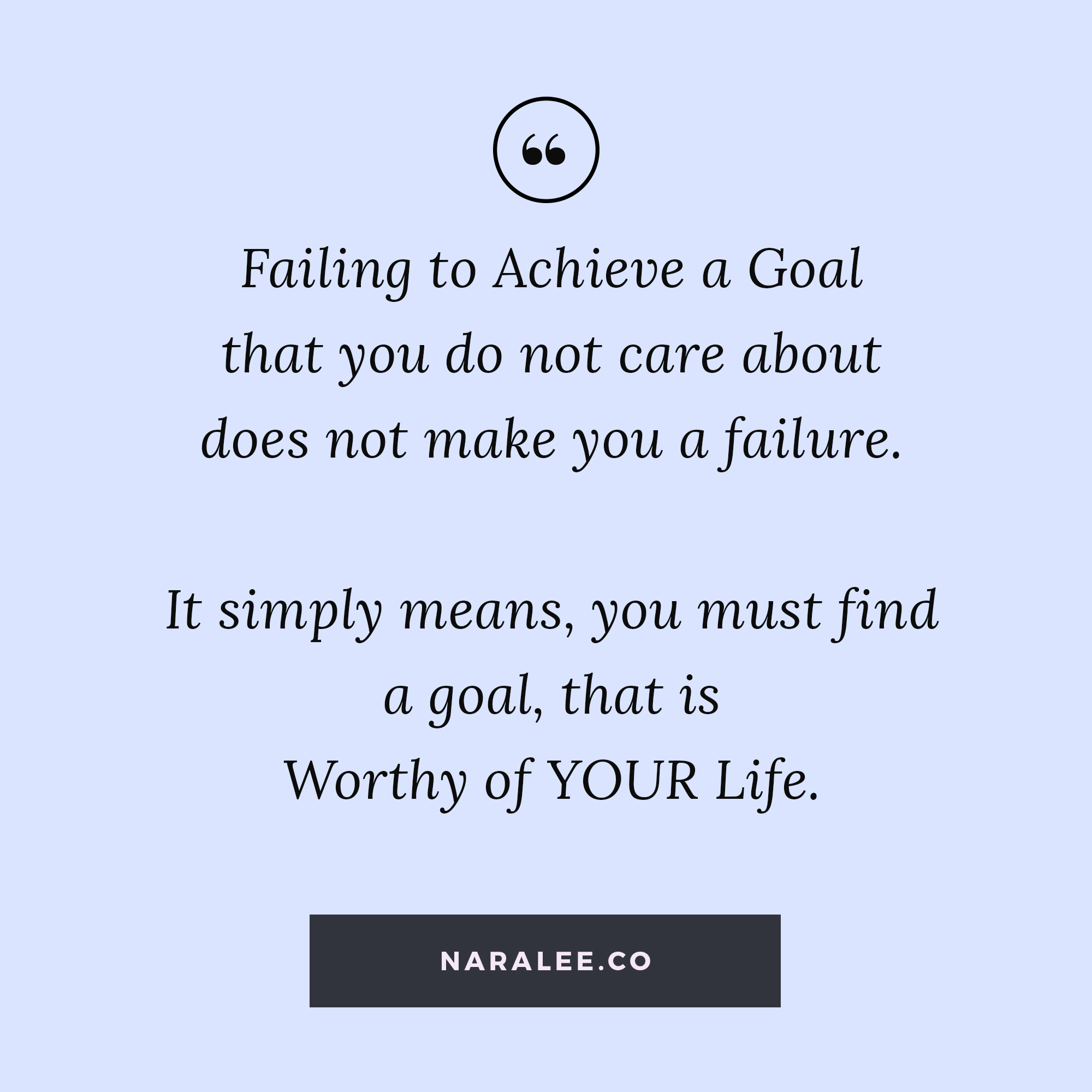 [Goals-Quotes] Nara Lee Quotes - Goal Worthy of your Life.jpg