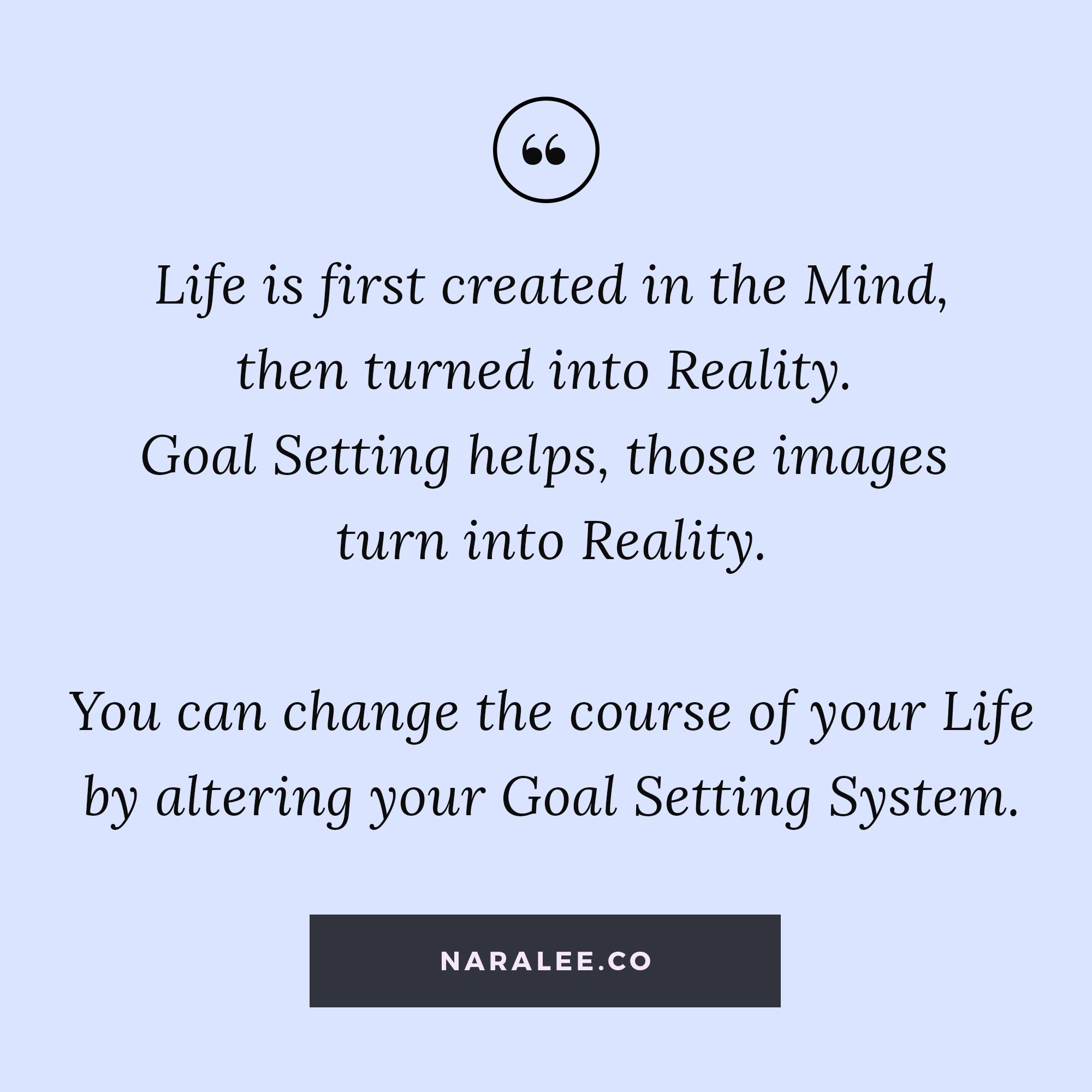 [Goal-Setting-Quotes] Goal-Setting-Change-your-Life-Quotes-Nara-Lee.jpg