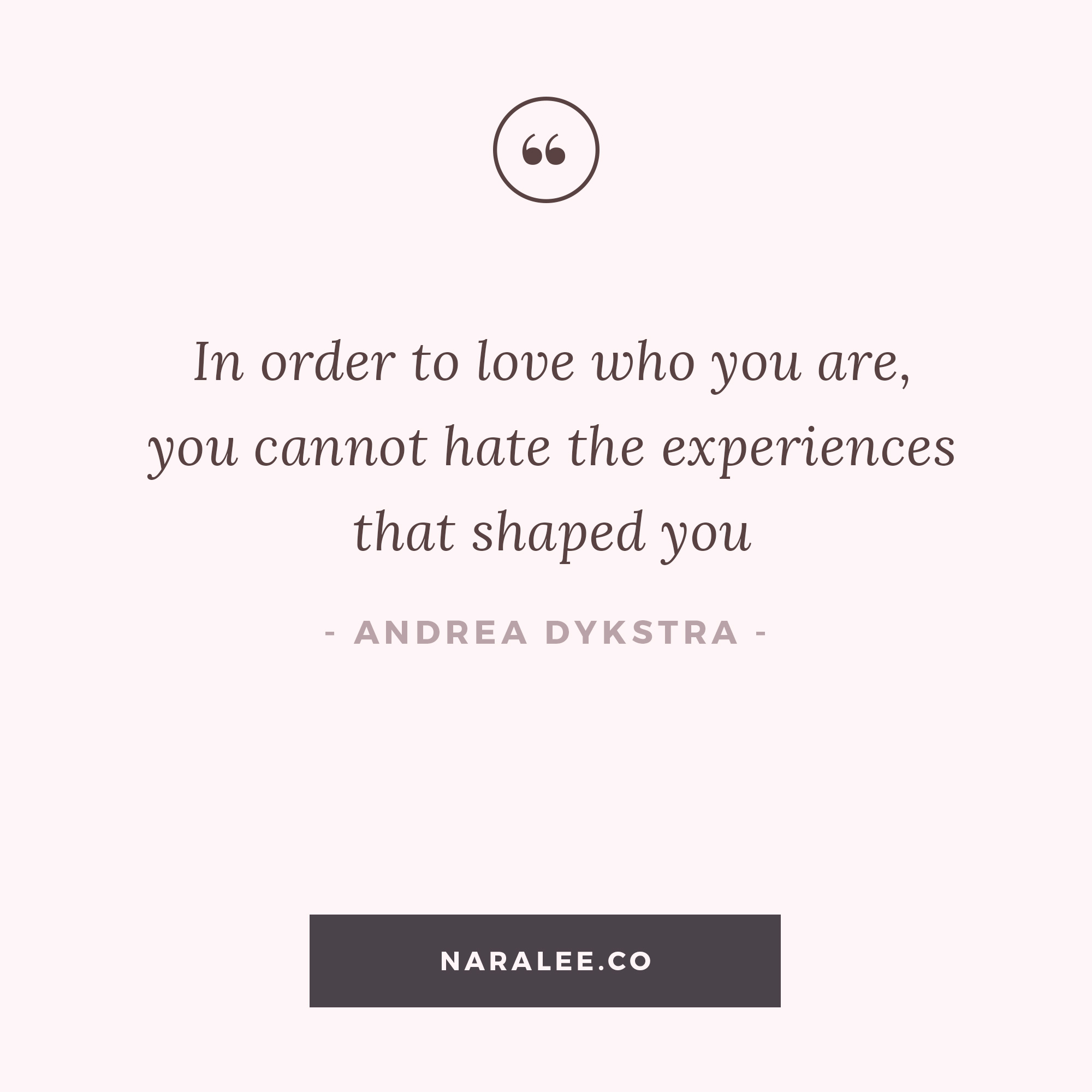 [Self-Love-Quotes] Nara Lee Quotes - Andrea Dykstra - loving who you are.jpg