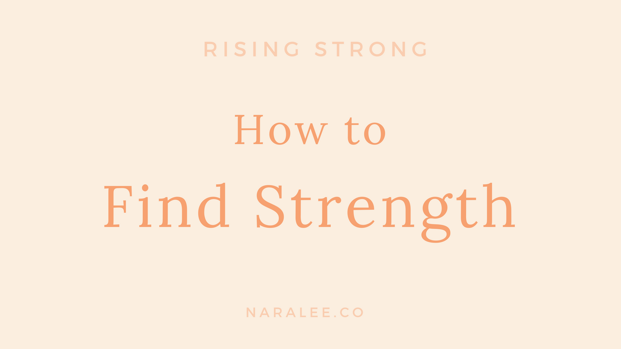 [Rising-Strong] How to find Strength - by Nara Lee.png