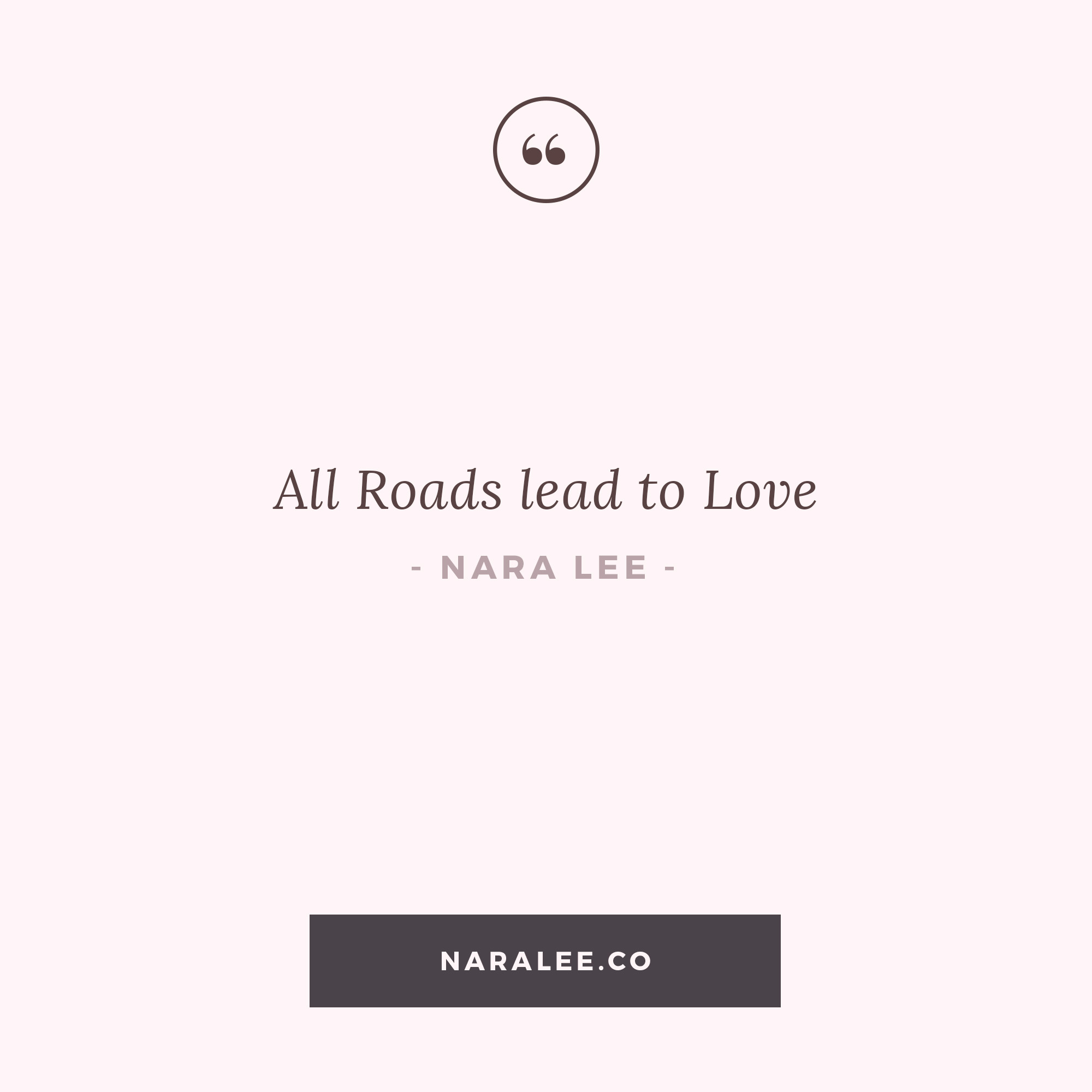 [Self-Love-Quotes] All Roads Lead to Love.jpg
