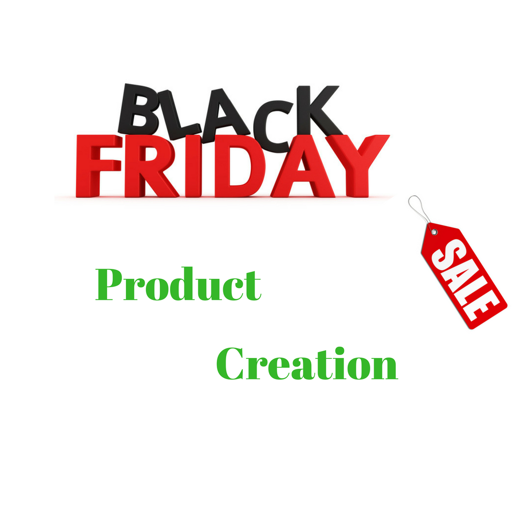 BLACK FRIDAY PRODUCT CREATION.png