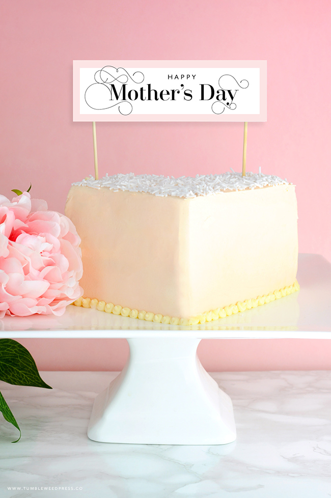 Mother's Day Cake Topper printable by Tumbleweed Press  www.tumbleweedpress.co