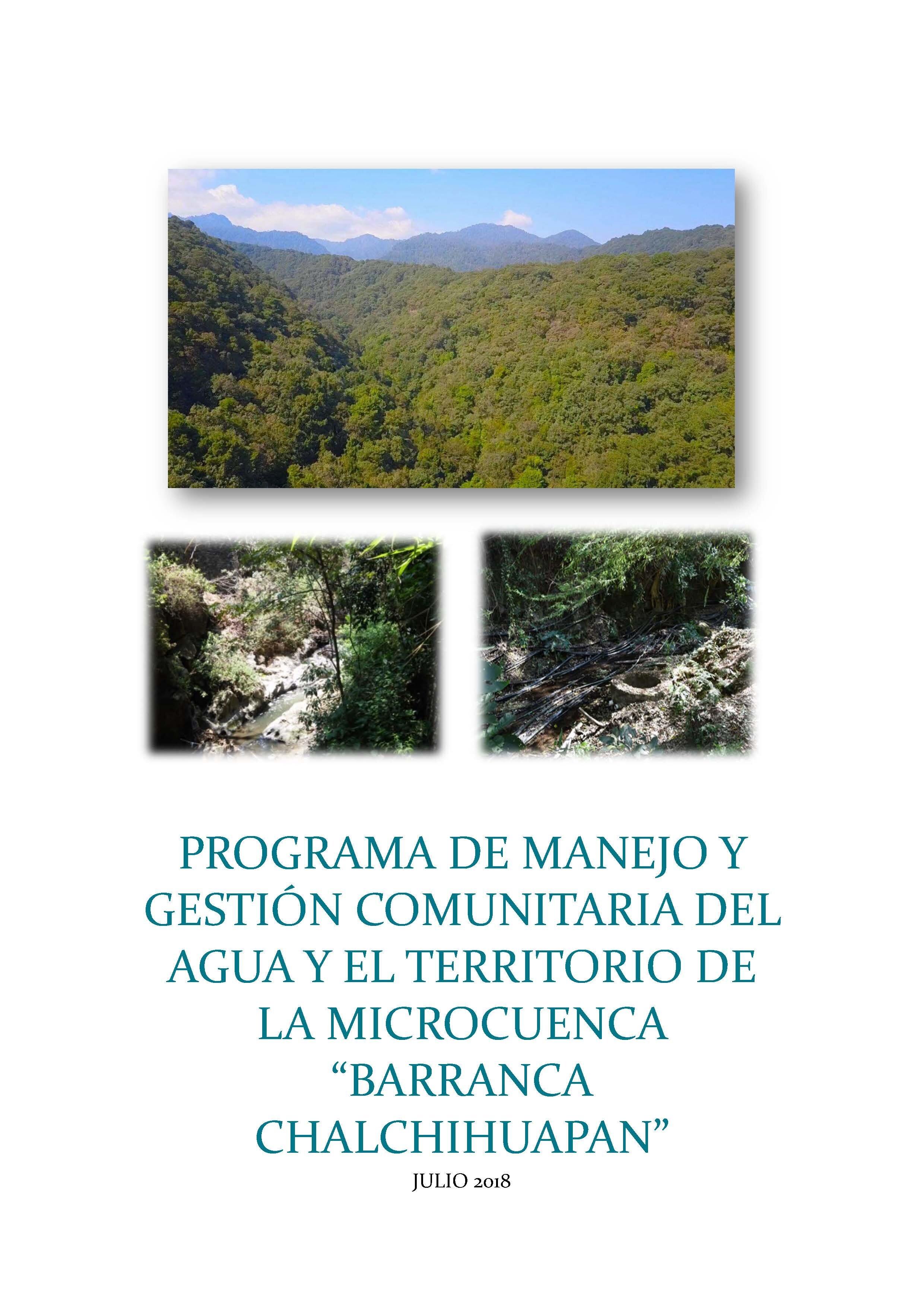 Programa de manejo y gestión Barranca Chalchihuapan - El presente documento es un resumen del proceso de planificación participativa realizado en la Microcuenca de la Barranca de Chalchihuapan (MBCh)