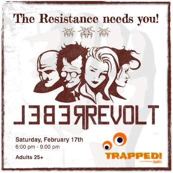 REBEL REVOLT  February 17 | Adults 25+