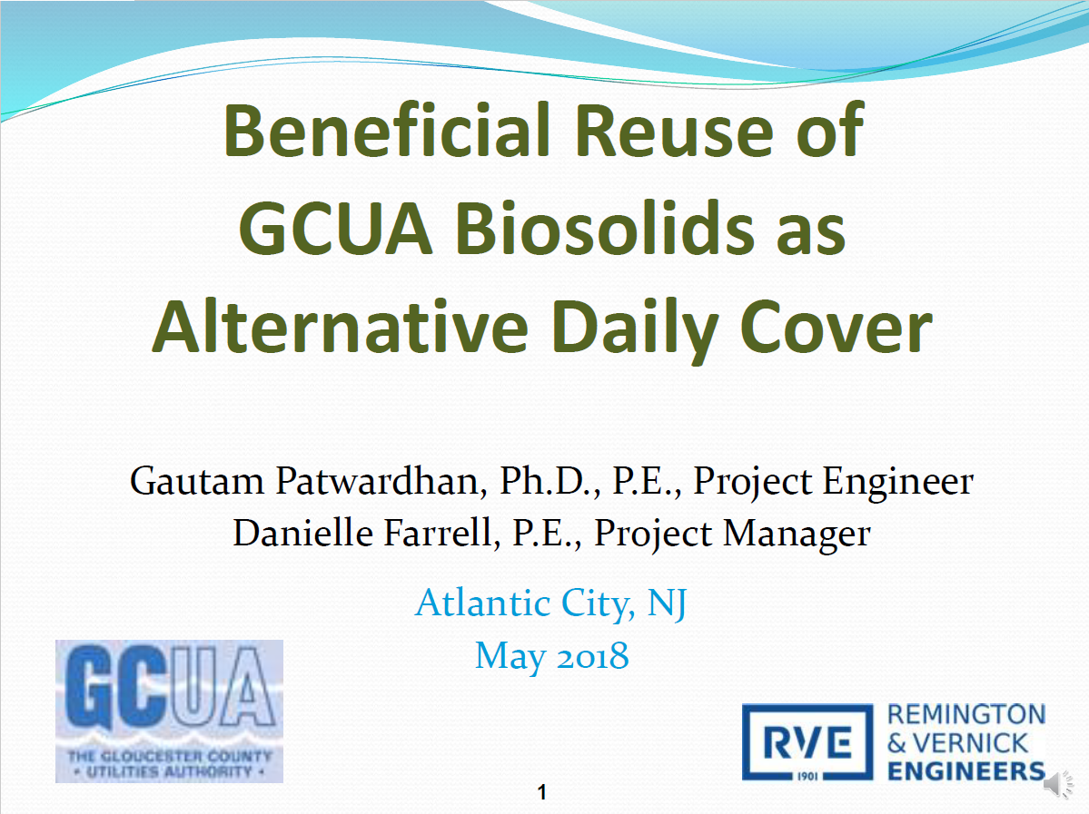 Beneficial Reuse of GCUA Biosolids as Alternative Daily Cover | Gautam Patwardhan, Ph.D., P.E., Danielle Farrell, P.E., Remington & Vernick Engineers