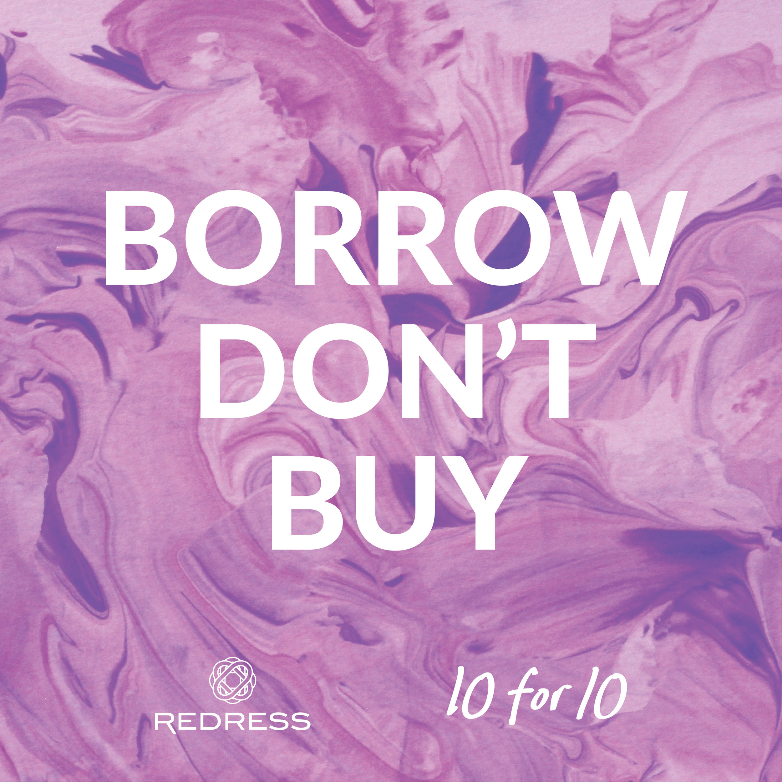 Redress 10for10 BorrowDontBuy.jpg