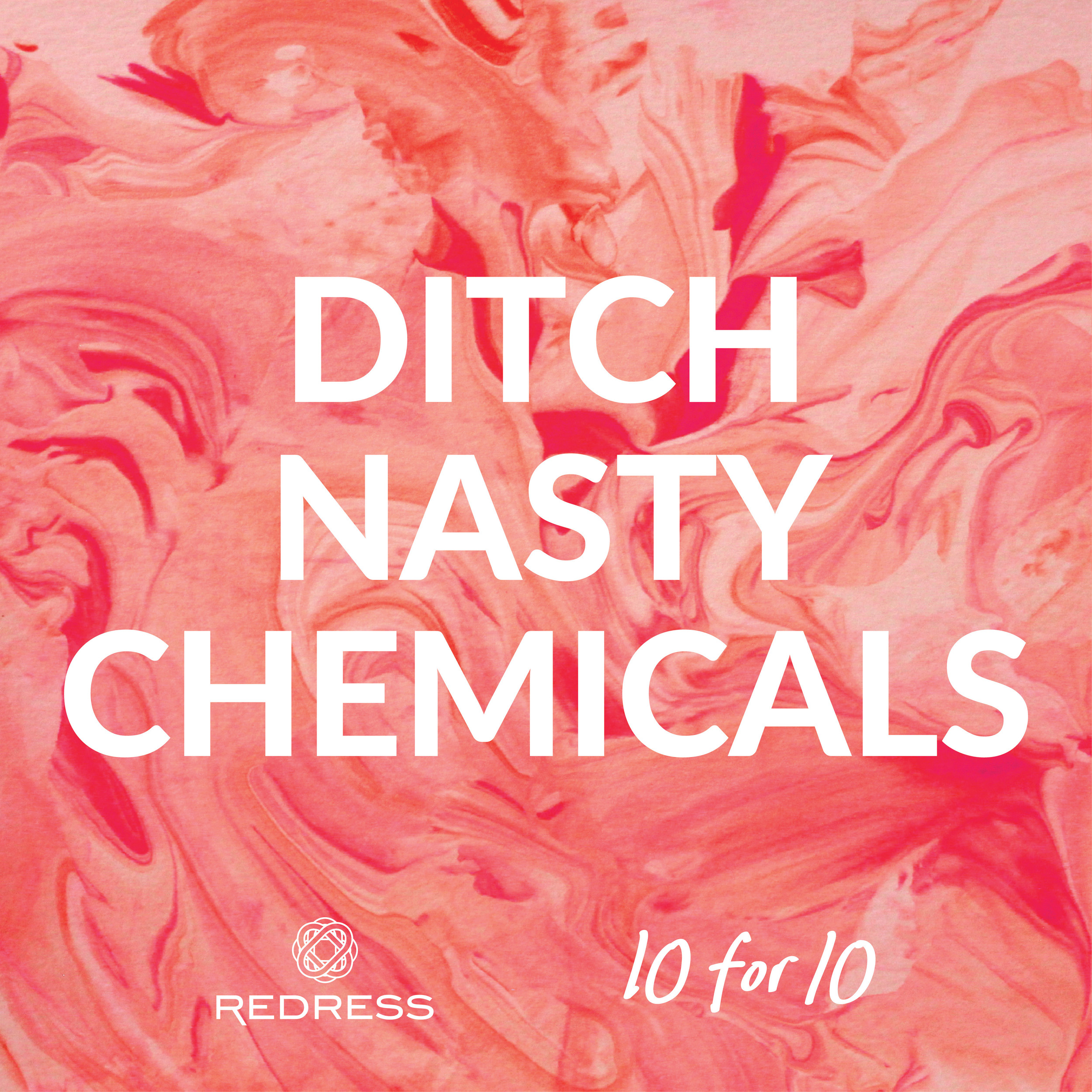 Redress 10for10 DitchNastyChemicals.jpg
