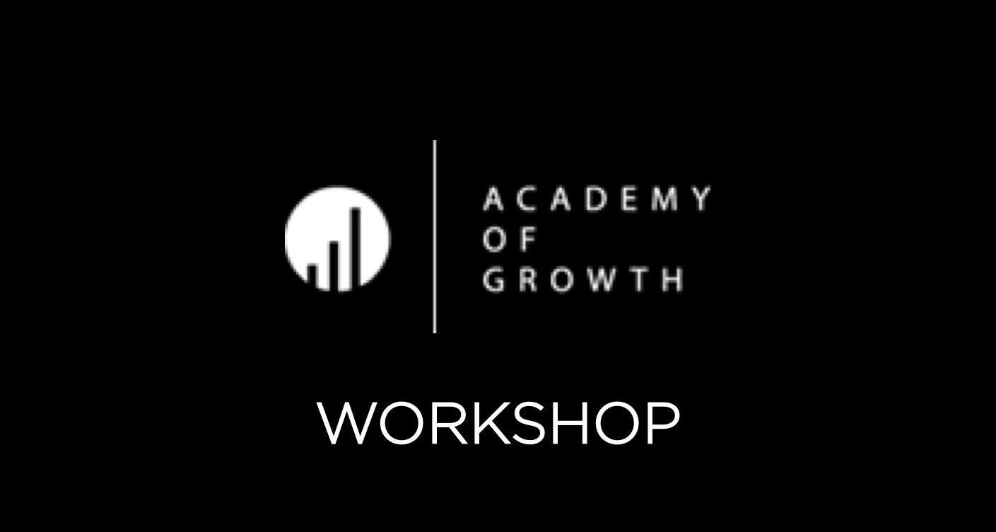 Academy of Growth Workshop