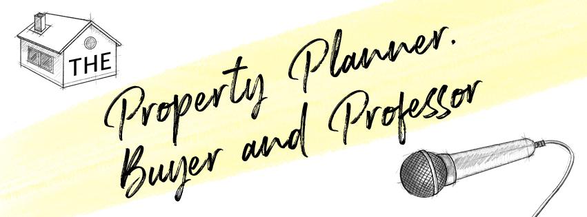 The Property Buyer, Planner & Professor