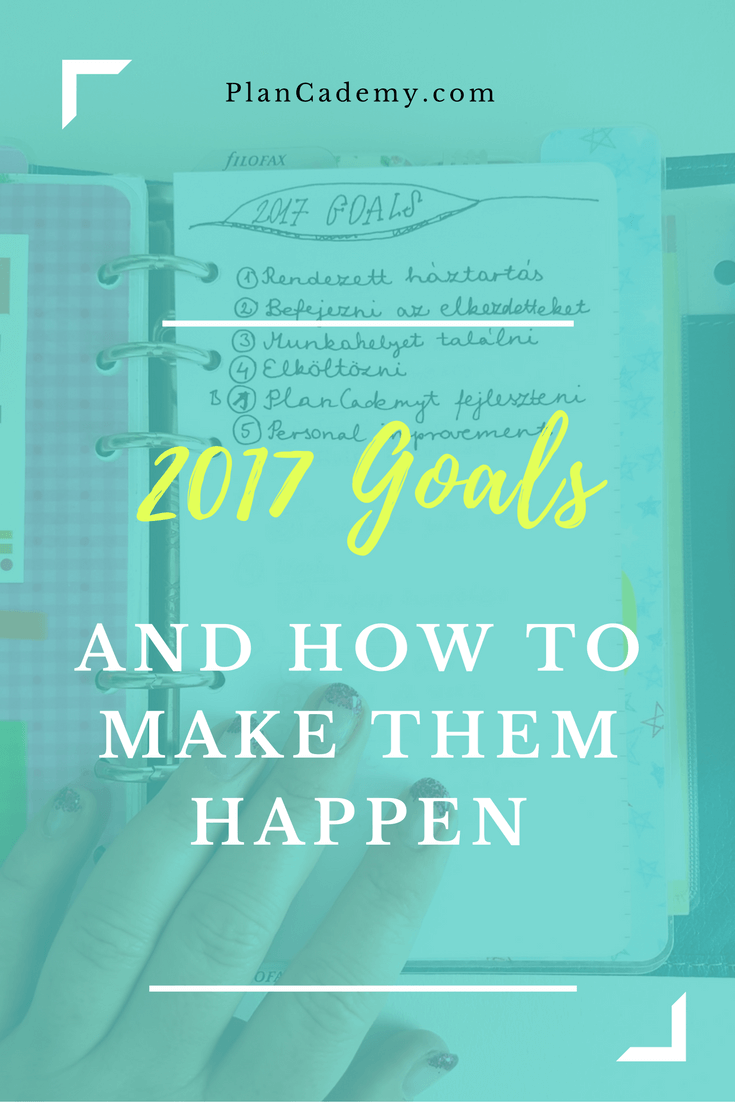 2017 Goals - And How To Make Them Happen