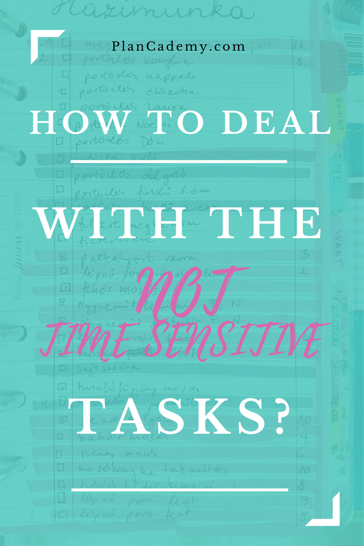How to deal with the not time sensitive tasks