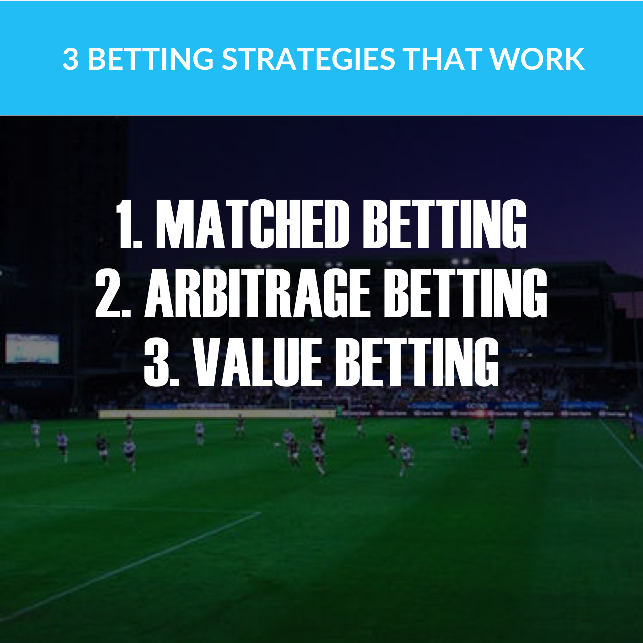 Arbitrage betting, matched betting and value betting. 3 Betting Strategies that actually make money.